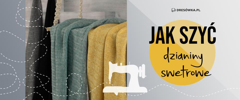 Jak szyć dzianiny swetrowe